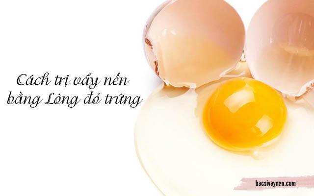 cách chữa bệnh vẩy nến bằng lòng đỏ trứng gà