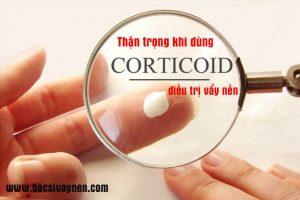 dùng Corticoid chữa bệnh vẩy nến