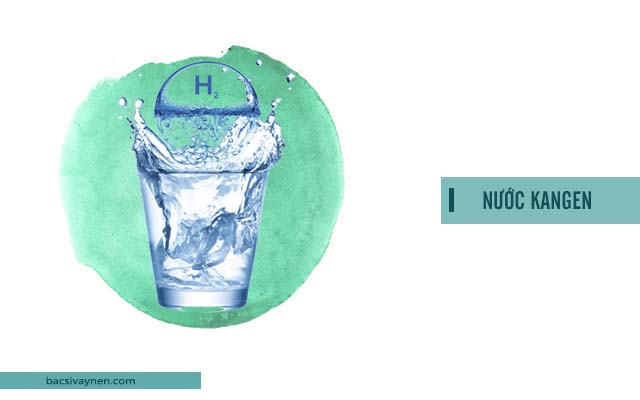 nước Kangen là nước như thế nào